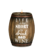 Wine Barrel Candle Holder, Life is Too Short, 3-3/4-Inch