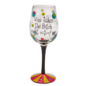 Hand Painted Wine Glass, Wine Takes the Bitch Right Out of Me