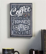 Chalk Talk Wall Plaque, Coffee Enjoyed with Friends is Happiness