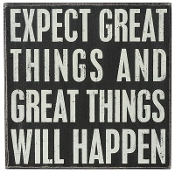 "Box Sign ""EXPECT GREAT THINGS AND GREAT THINGS WILL HAPPEN"""