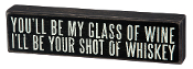 Box Sign, 12-Inch by 3-Inch, You'll be my glass of wine