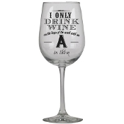 Santa Barbara Design Wine Glass, I Only Drink Wine...