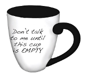 Don't Talk to Me Until This Cup is Empty Black Coffee Cup