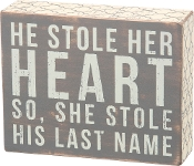 Box Sign, He Stole Her Heart, So She stole His Last Name