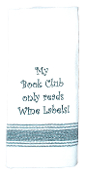 My Book Club Only Reads Wine Labels Kitchen Towel