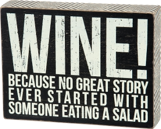 Wine! Because No Great Story Ever Started With....