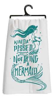 Kinda Pissed About Not Being a Mermaid, Dish Towel
