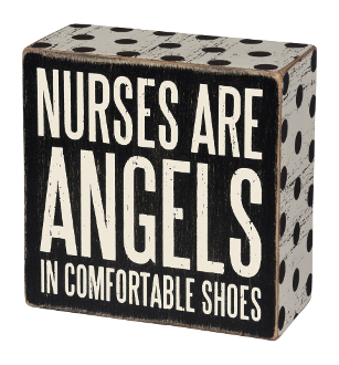 Nurses Are Angels In Comfortable Shoes - Box Sign 4-in