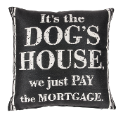 It's The Dogs House Decorative Throw Pillow By Ganz