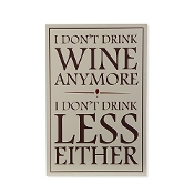 I Dont Drink Wine, Wall Plaque