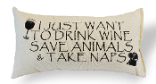 I Just Want to Drink Wine, Save Animals and Take Naps Pillow