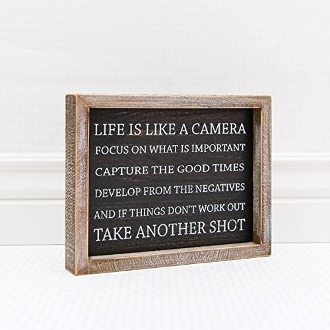 Life Is Like A Camera, Novelty Sign