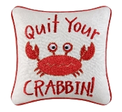 "10""  Embroidery Pillow, Quit Your Crabbin!"