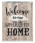 Welcome to Our Happy Crazy Fun Home, Novelty Sign
