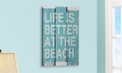Life Is Better At The Beach, Novelty Sign