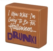 Halloween Sign I know what im going to be for Halloween... Drunk
