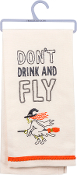 Don't Drink and Fly - Dish Towel