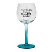 That's All Wine Glass (Happy 29th Birthday)