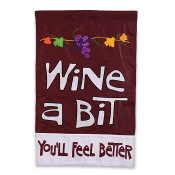 Wine a Bit, You'll Feel Better Garden Flag