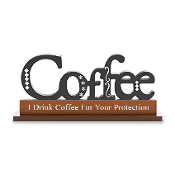 Coffee Novelty Sign, I Drink Coffee For Your Protection